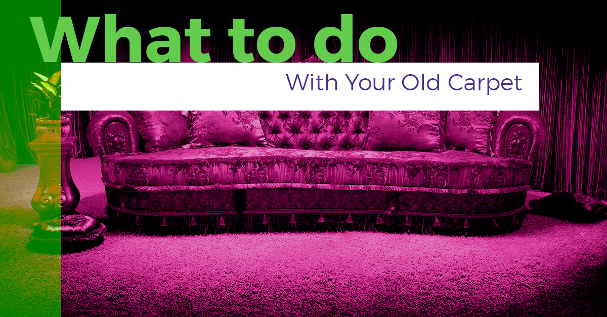 Carpet Cleaning Services San Antonio: What to do With Your Old Carpet