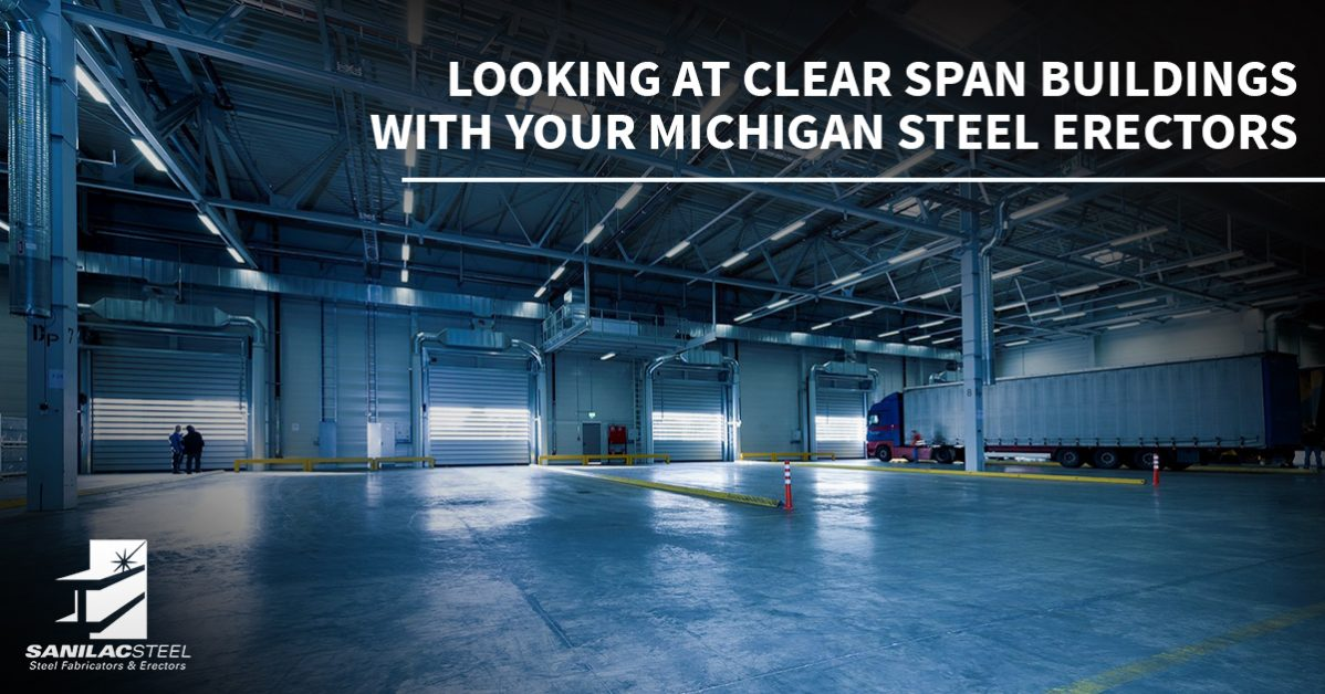 Steel Erectors Michigan: All About The Value Of Clear Span Buildings