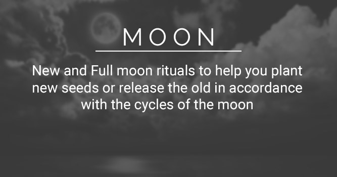Moon: New and Full moon rituals to help you plant new seeds or release the old in accordance with the cycles of the moon