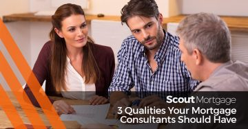 3 Qualities Your Mortgage Consultants Should Have