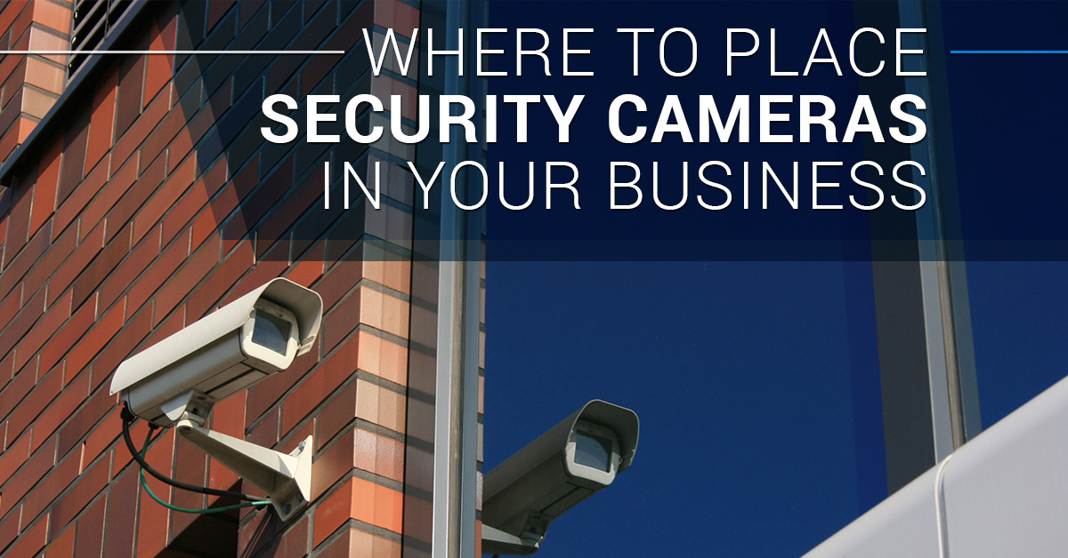 Where to Place Security Cameras in Your Business