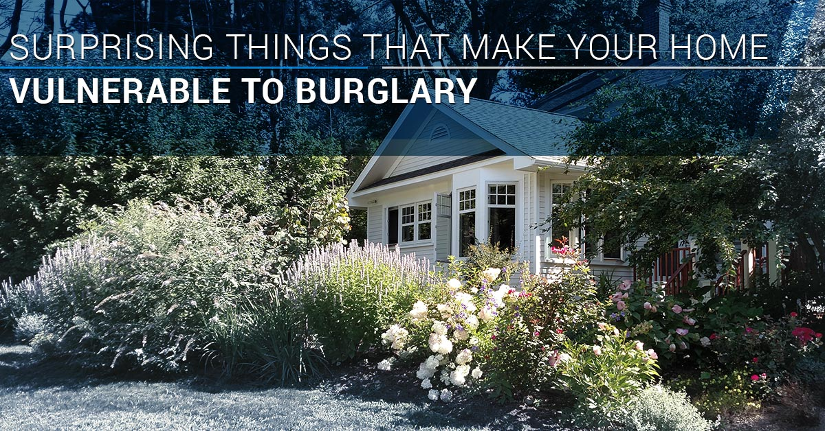 Surprising Things That Make Your Home Vulnerable to Burglary
