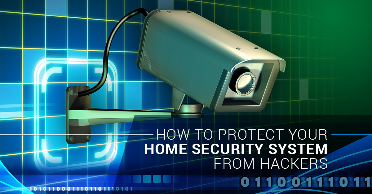 How to Protect Your Home Security System From Hackers