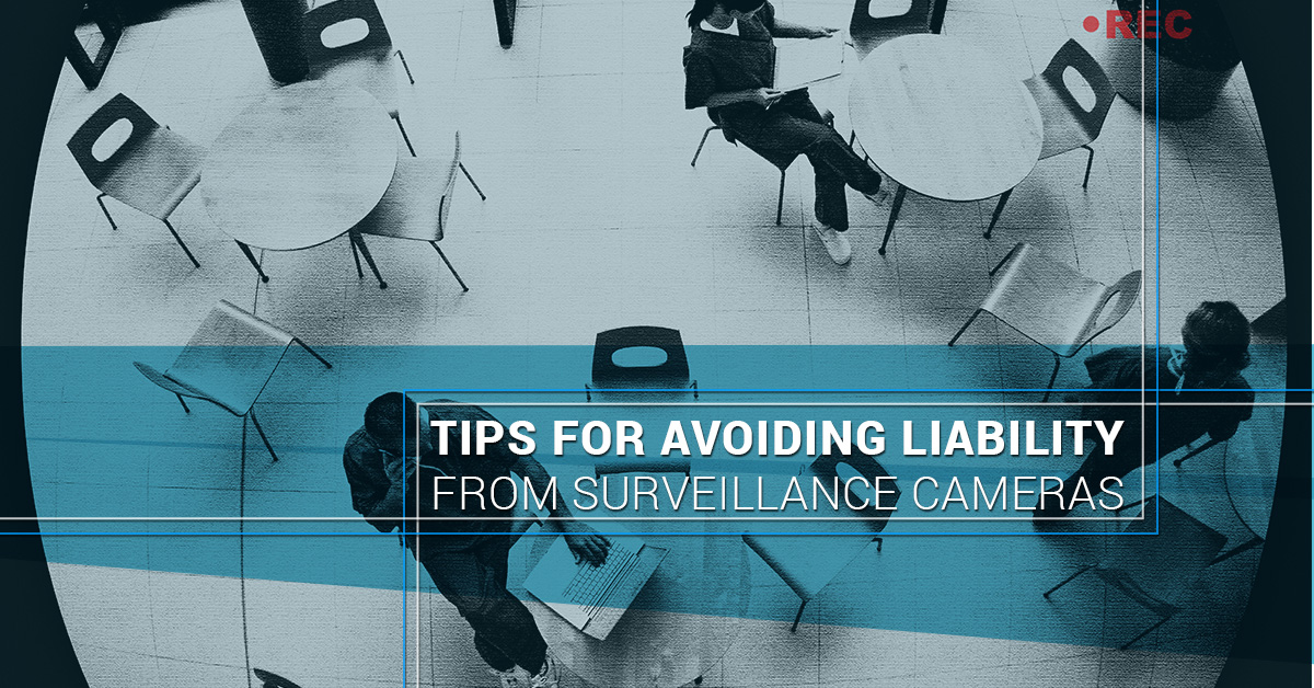 Tips for Avoiding Liability From Surveillance Cameras