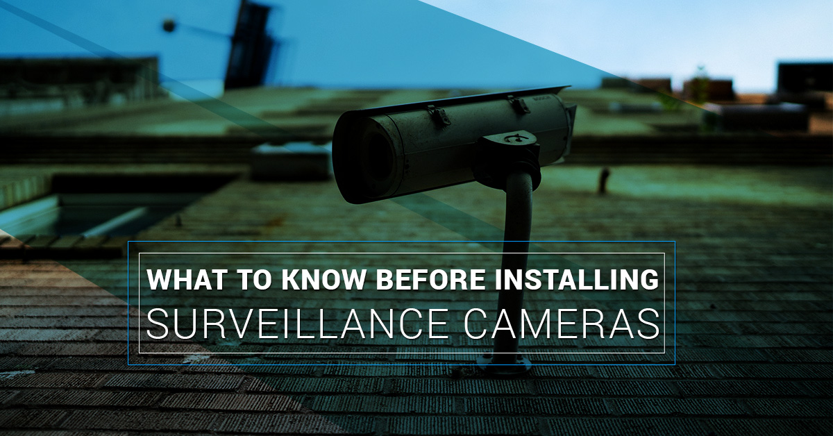 What to Know Before Installing Surveillance Cameras