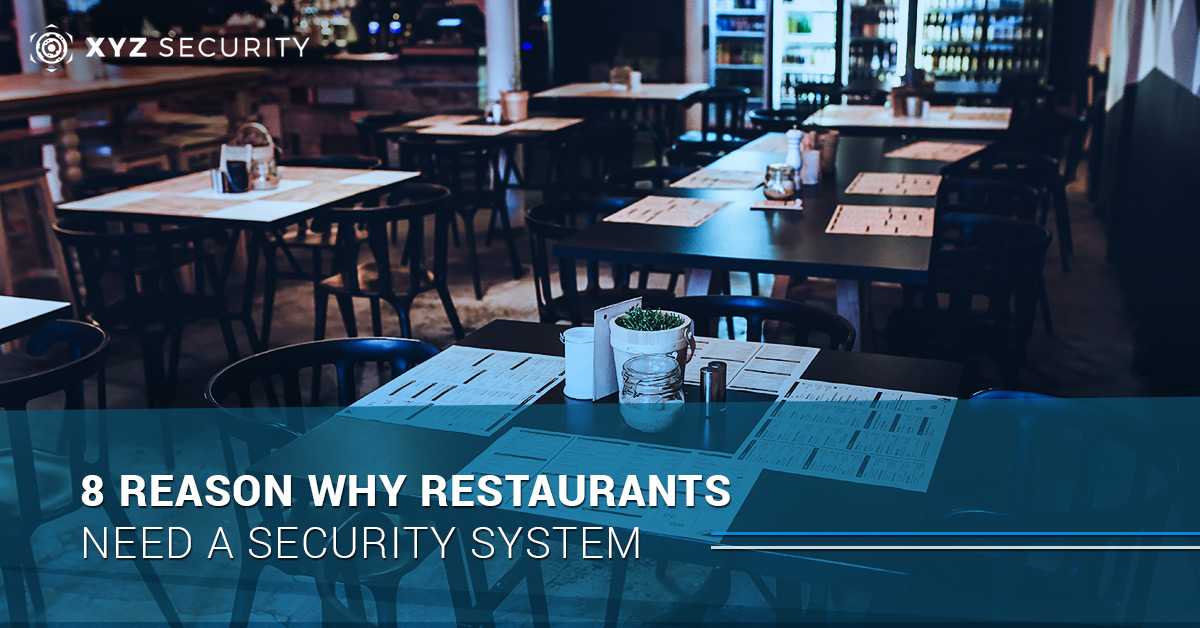 8 Reason Why Restaurants Need A Security System