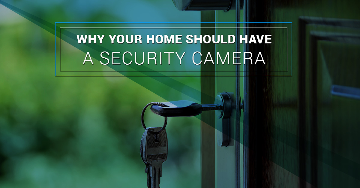 Why Your Home Should Have a Security Camera