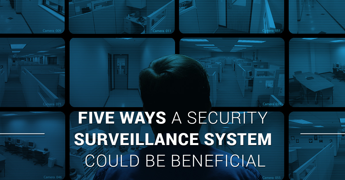 5 Ways A Security Surveillance System Could Be Beneficial