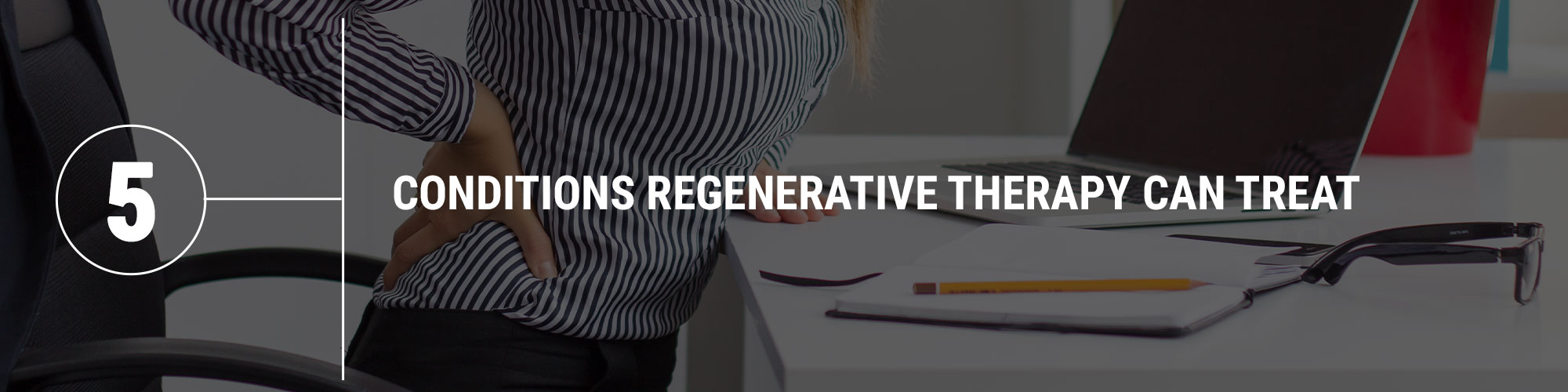 conditions regenerative therapy can treat