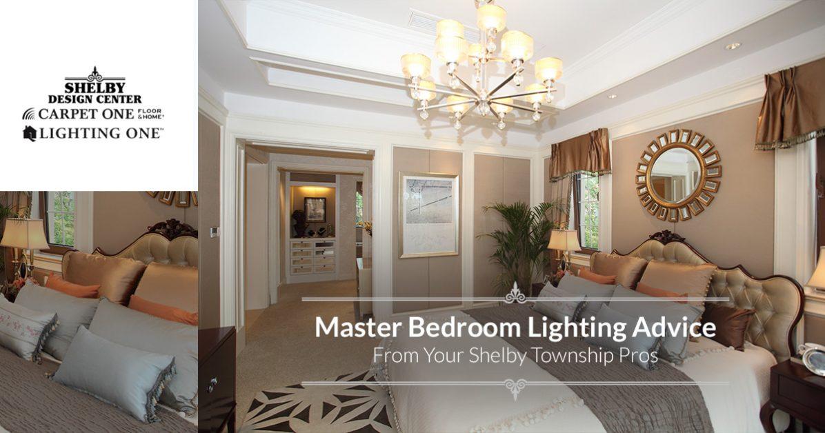 Lighting Company Shelby Township Master Bedroom Lighting Tips