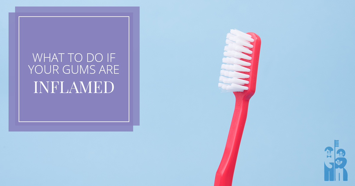 What To Do If Your Gums Are Inflamed
