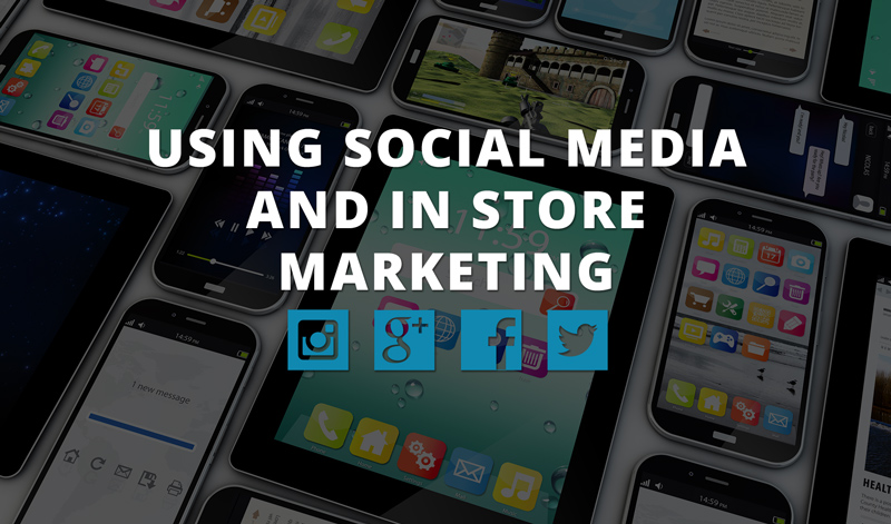 SOCIAL_AND_IN_STORE_MARKETING