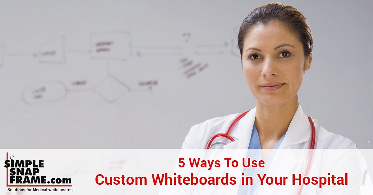 Custom Hospital Whiteboard: Contact Simple Snap Frame Now!