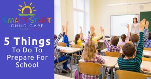 Prepare your kids for school and other child care tips