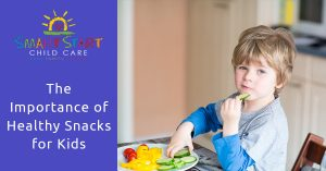 Healthy snacks for kids and other child care tips