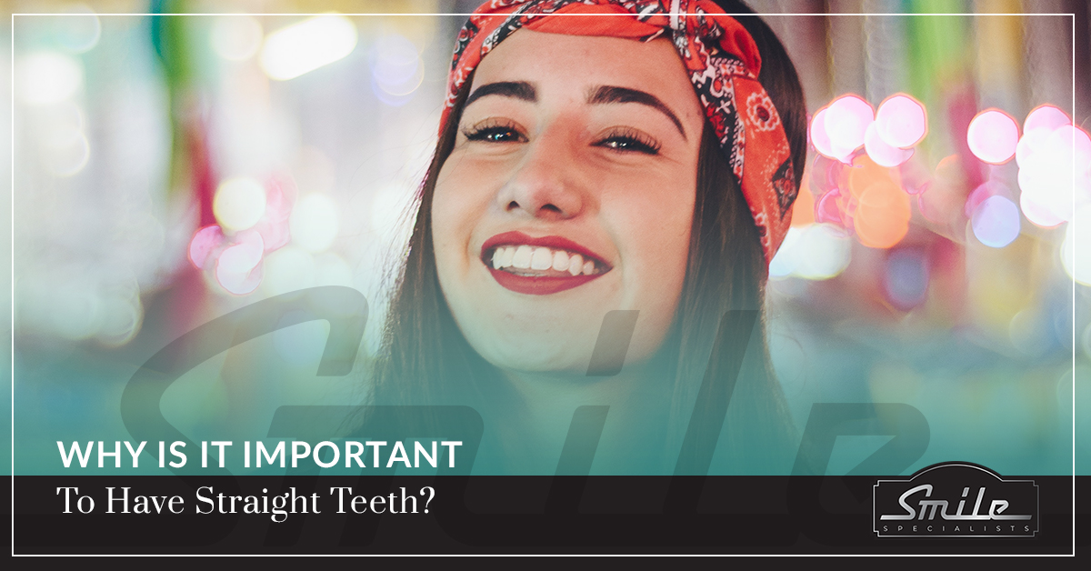 Why Is It Important To Have Straight Teeth