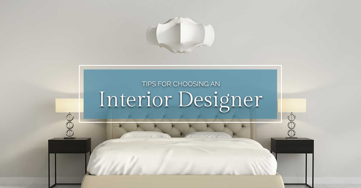 Tips For Choosing An Interior Designer