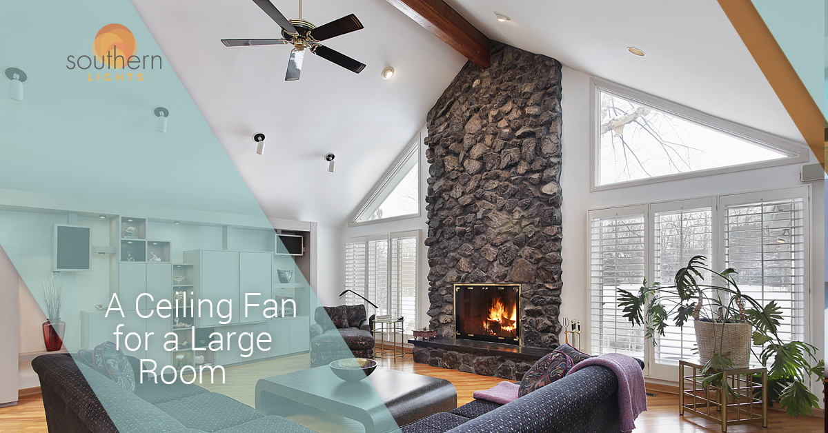 ceiling fans minnesota the right size for a large room