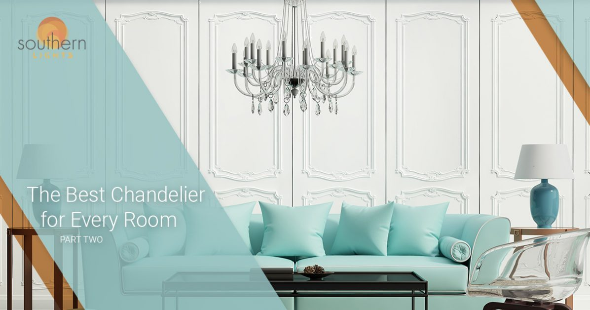 In Part One Of Our Series On The Best Chandeliers For Every Room In Your  House, We Covered The The Foyer, The Living Room, And The Bathroom.