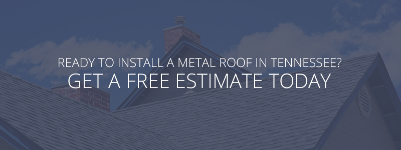 Ready To Install A Metal Roof In Tennessee? Get A Free Estimate Today