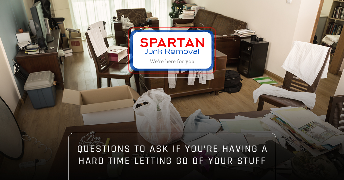 Questions to ask if you're having a hard time letting go of your stuff