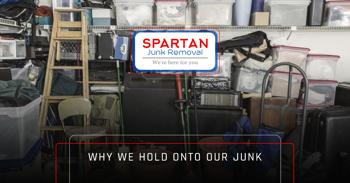 Junk pile and banner text - Why we hold onto our junk