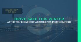 Drive Safe This Winter After You Leave Our Apartments In Broomfield