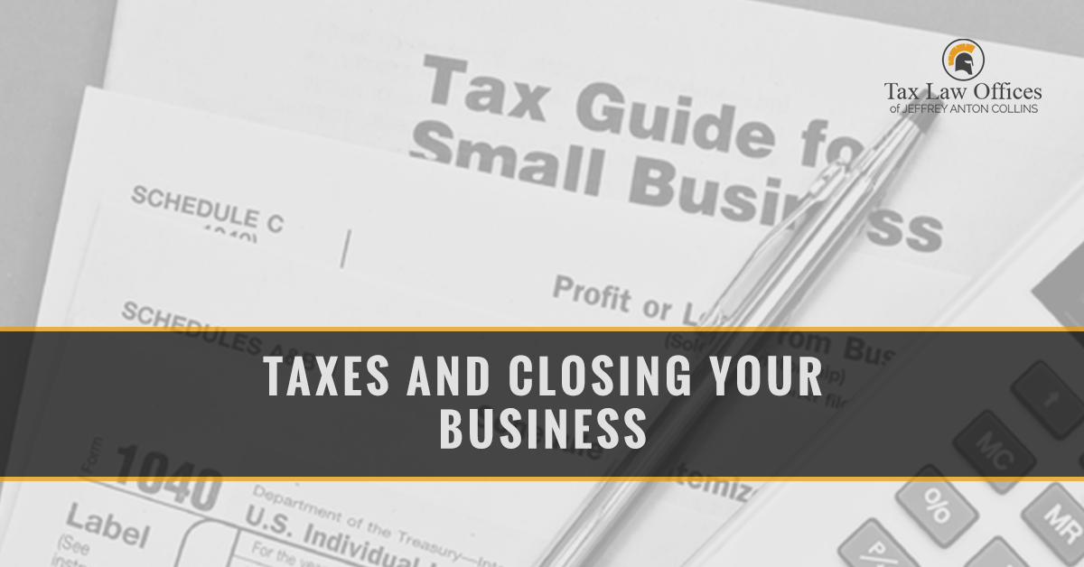 Irs Tax Lawyer Naperville Illinois Closing Your Business