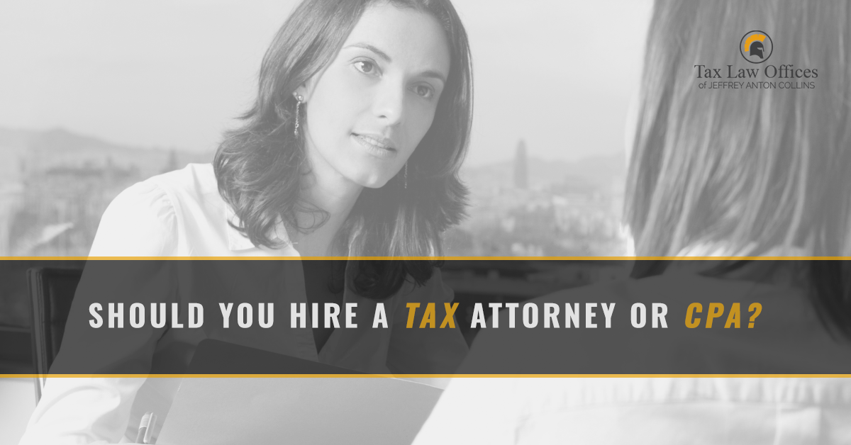 If Youve Run Into Any Kind Of IRS Tax Problems Youre Probably Considering Which Professional To Call A Attorney Or CPA Its Pertinent Question