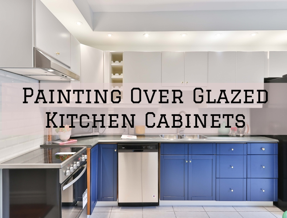 Painting Over Glazed Kitchen Cabinets In The Woodlands Texas Area Streamline Painting More Llc
