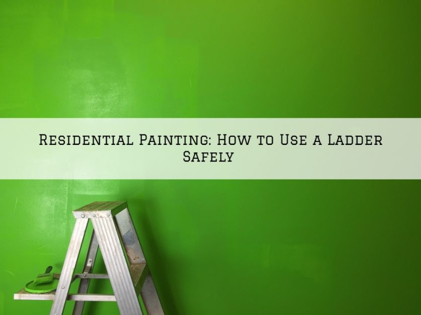 Residential-Painting-Conroe-Texas-How-to-Use-a-Ladder-Safely-5f6c9e079e47b