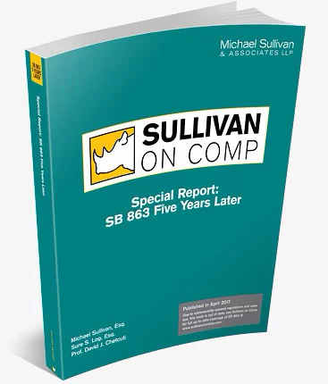 Sullivan On Comp Special Report: SB 863 Five Years Later