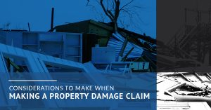 Considerations To Make When Making A Property Damage Claim