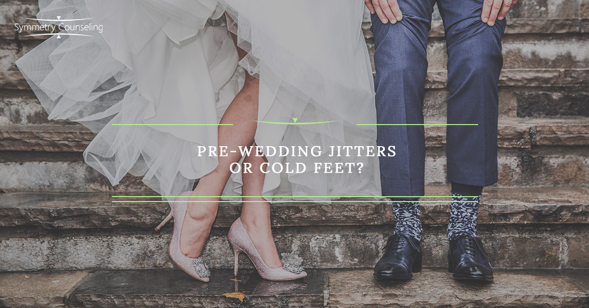 Cold Feet Wedding | Marriage Counseling Chicago Pre Wedding Jitters Or Cold Feet