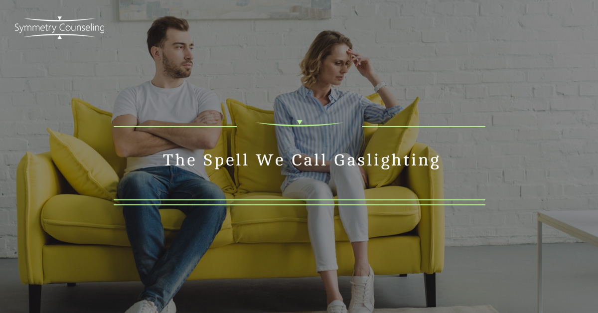 Therapy Chicago: The Spell We Call Gaslighting