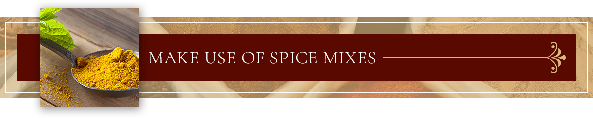 Make Use of Spice Mixes