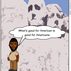 "Taxi Politician, Akhtar Raqeeb, standing in a comic representation of Mt. Rushmore saying, ""What's good for Americans is good for America."""
