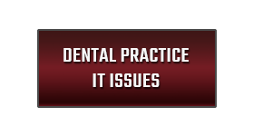 Dental Practice IT Issues
