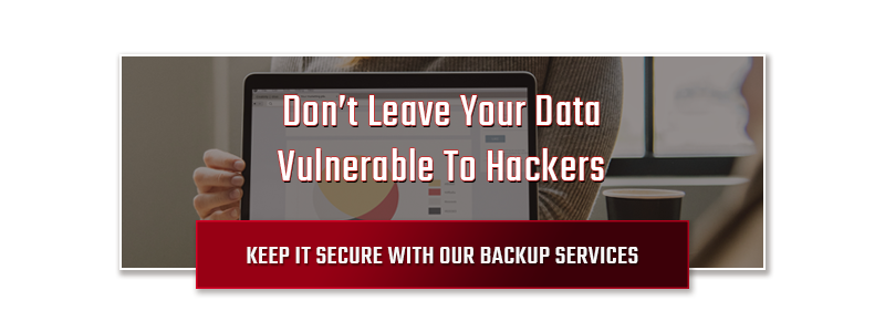 Don't Leave Your Data Vulnerable To Hackers - Keep It Secure With Our Backup Services!