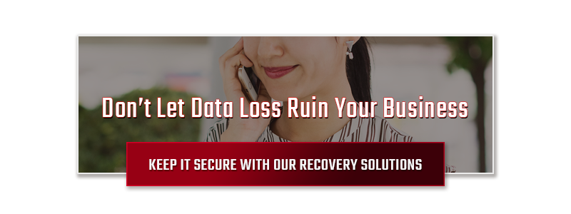 Don't Let Data Loss Ruin Your Business. Keep It Secure With Our Recovery Solutions!