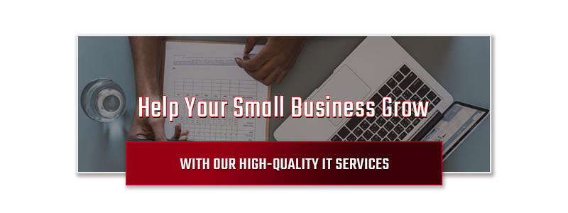 Help Your Small Business Grow With Our High-Quality IT Services