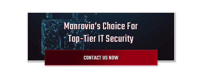 Monrovia's Choice For Top-Tier IT Security - Contact Us Now!