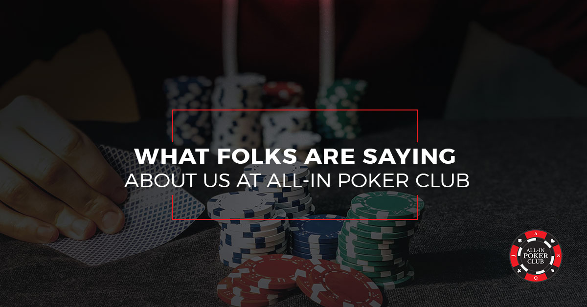 What Folks Are Saying About All In Poker Club
