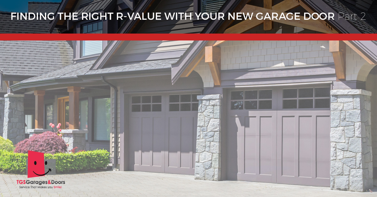 R Value Garage Door What R Value Should My New Garage