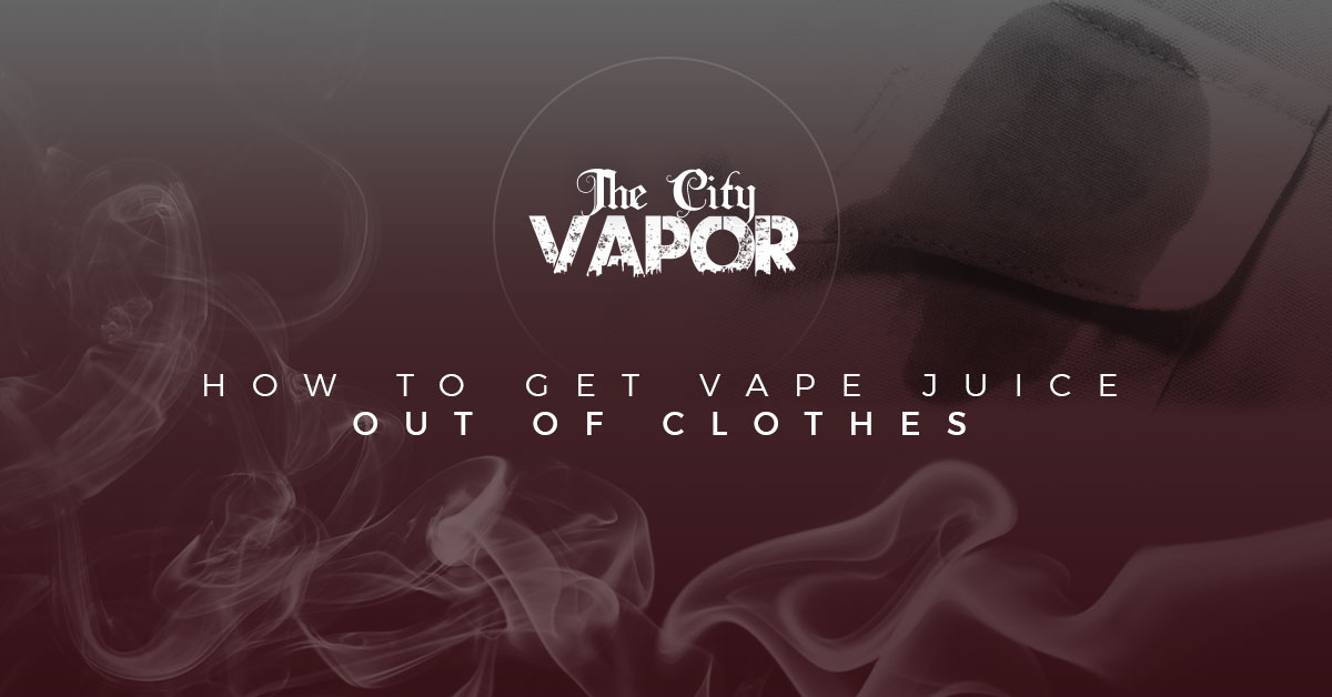 Best Vape Flavors Seabrook: How To Get Vape Juice Out Of Clothes