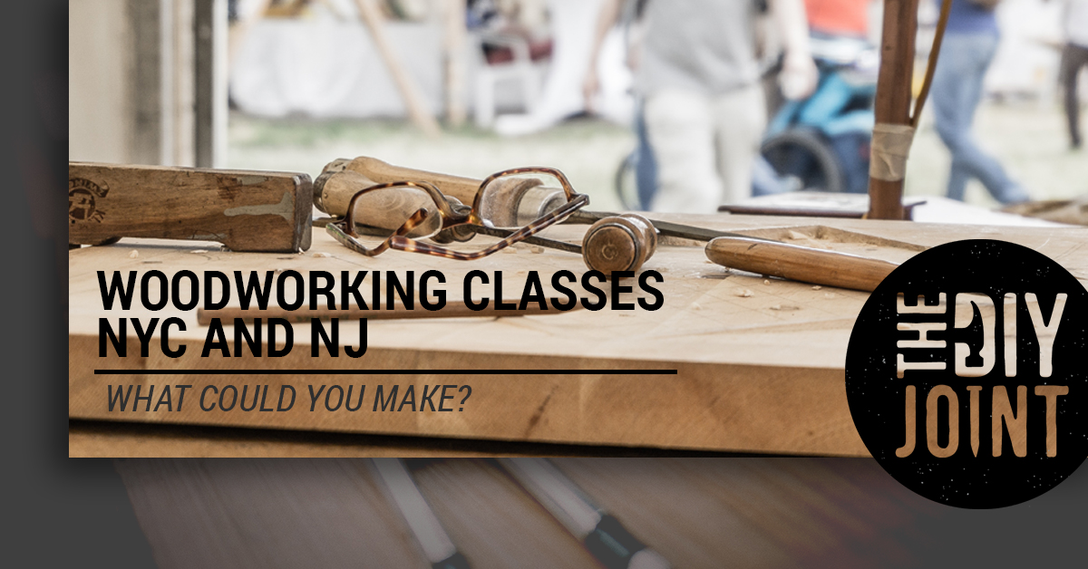 Woodworking Classes Nyc And Nj What Could You Make The Diy Joint