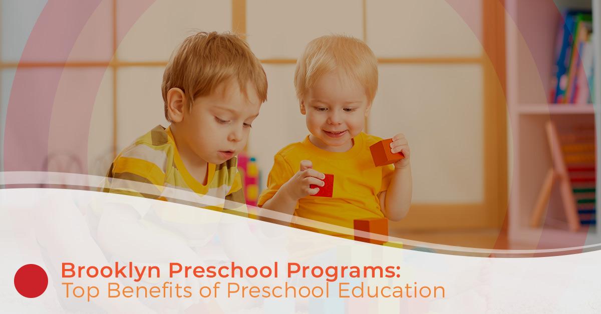 Brooklyn Preschool Programs - Learn About The Benefits Of ...
