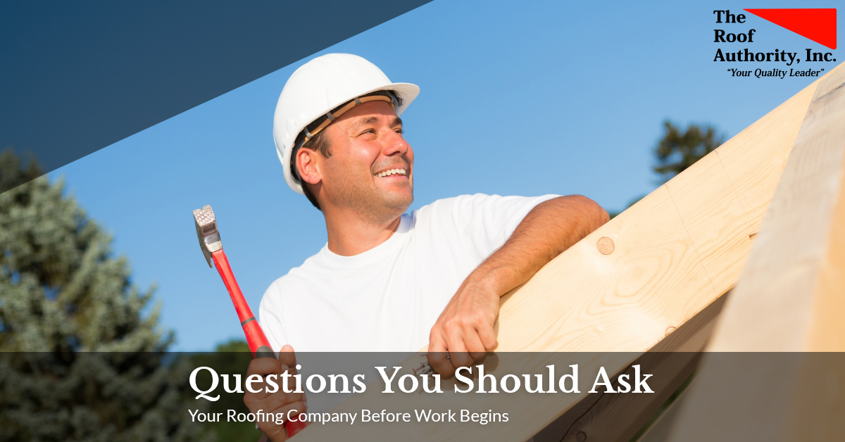 Questions you need to ask your roofing company before they start