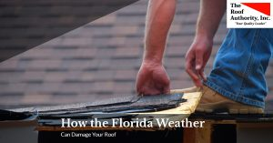 Ways the weather in florida can hurt your roof