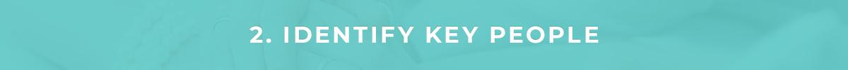 2. Identify Key People